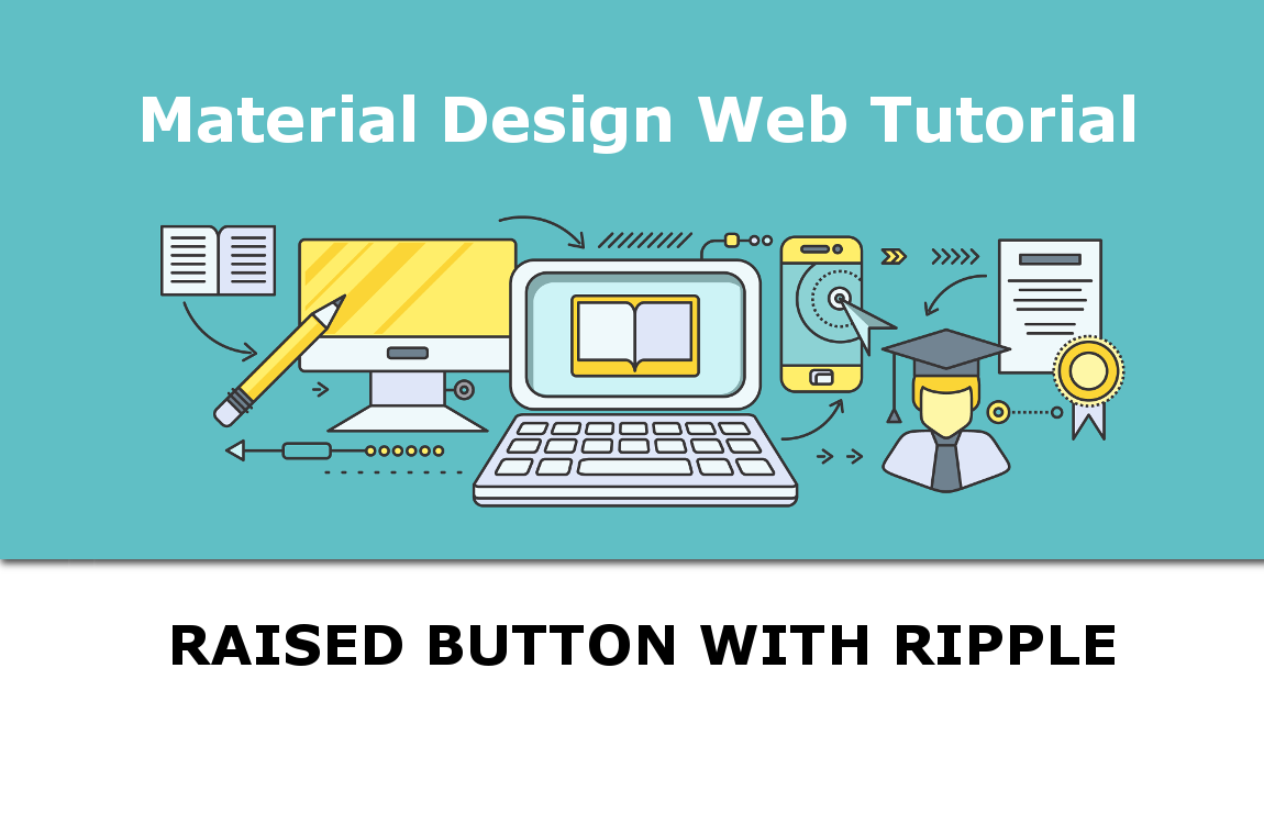 Material Design Web Tutorial: Raised Button with Ripple Effect